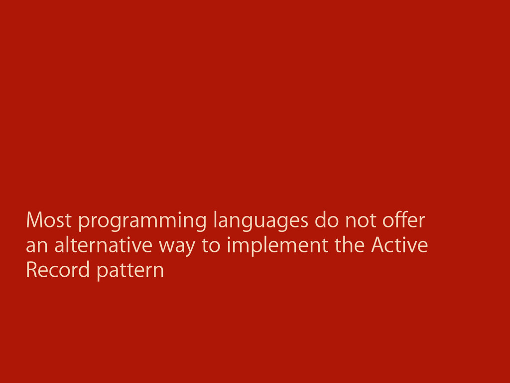 Most programming languages do not offer an alte...
