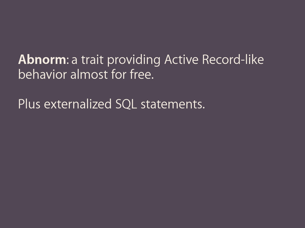 Abnorm: a trait providing Active Record-like be...