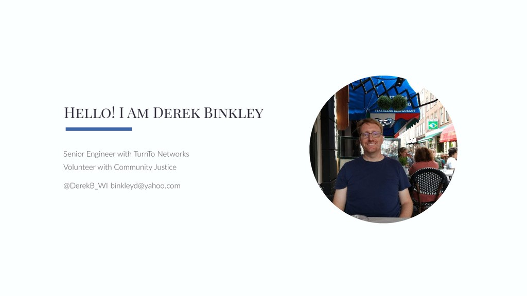 Hello! I Am Derek Binkley Senior Engineer with ...