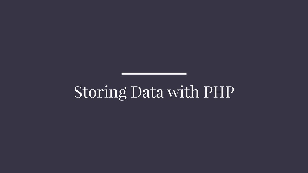 Storing Data with PHP