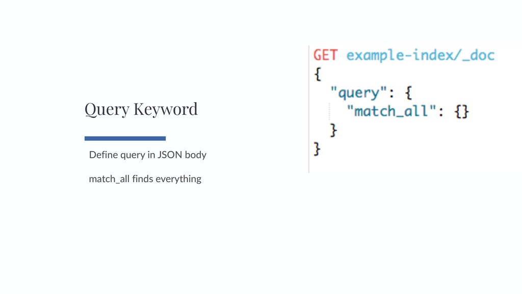 Define query in JSON body match_all finds every...