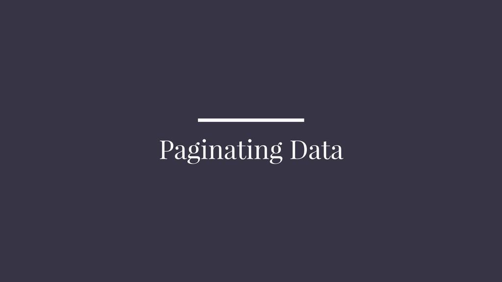 Paginating Data