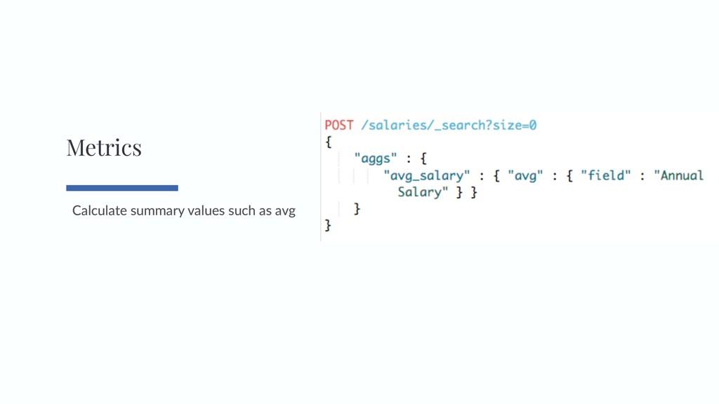 Calculate summary values such as avg Metrics