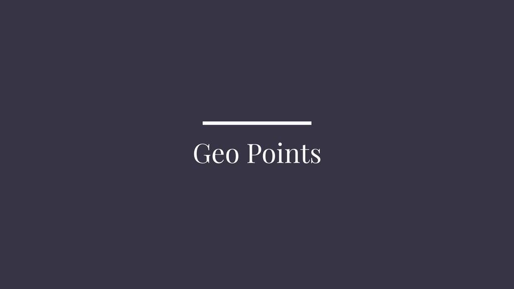 Geo Points