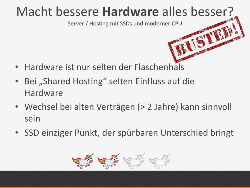Macht bessere Hardware alles besser? Server / H...