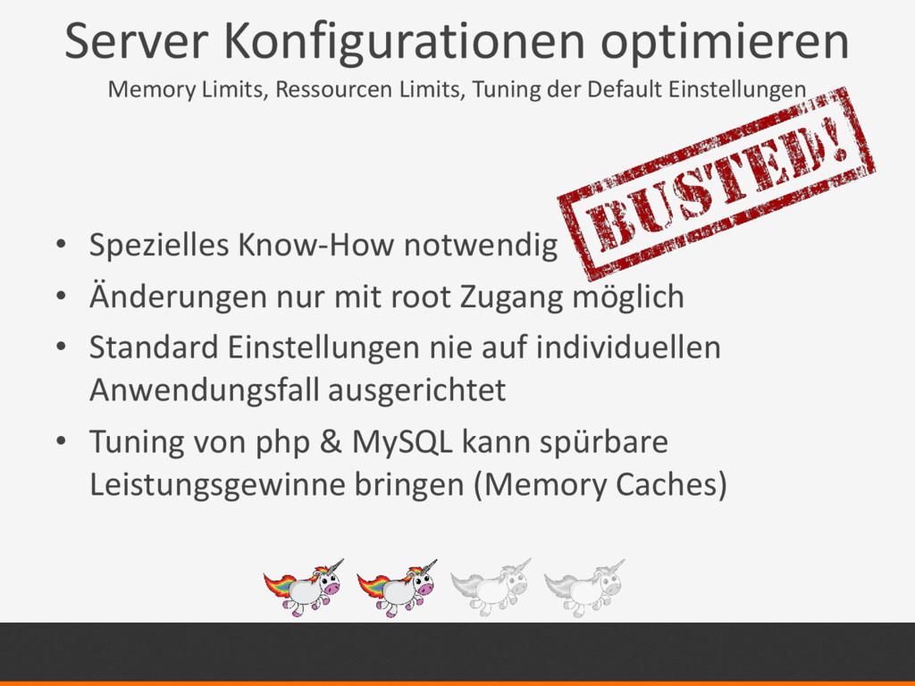 Server Konfigurationen optimieren Memory Limits...