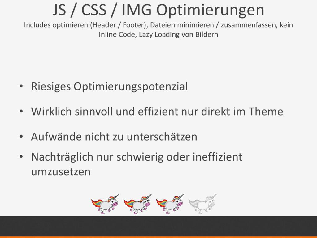 JS / CSS / IMG Optimierungen Includes optimiere...