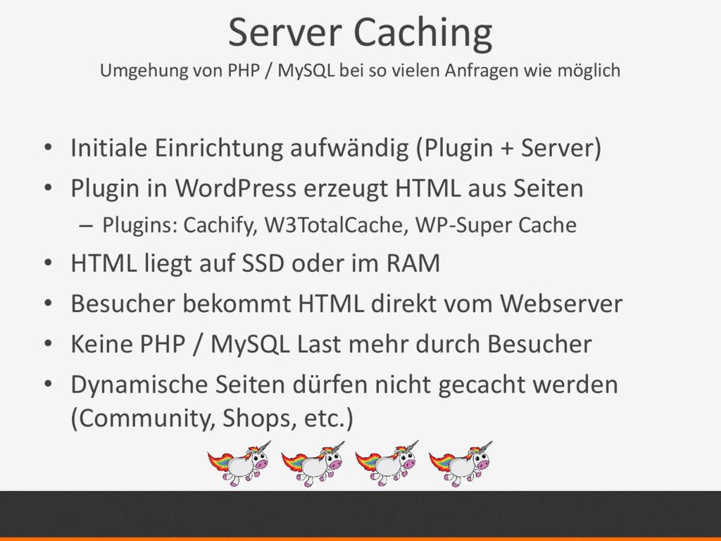 Server Caching Umgehung von PHP / MySQL bei so ...