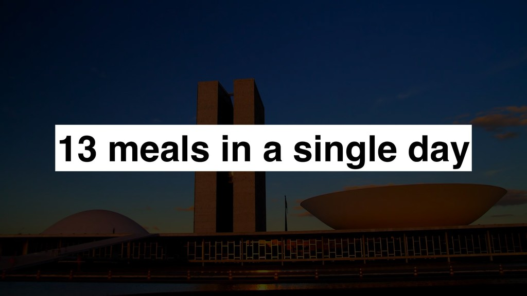 13 meals in a single day