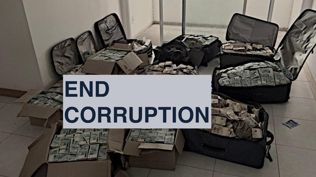 END CORRUPTION