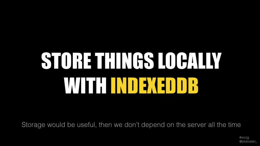 #wczg @slobodan_ Storage would be useful, then...