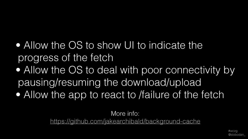 #wczg @slobodan_ • Allow the OS to show UI to ...