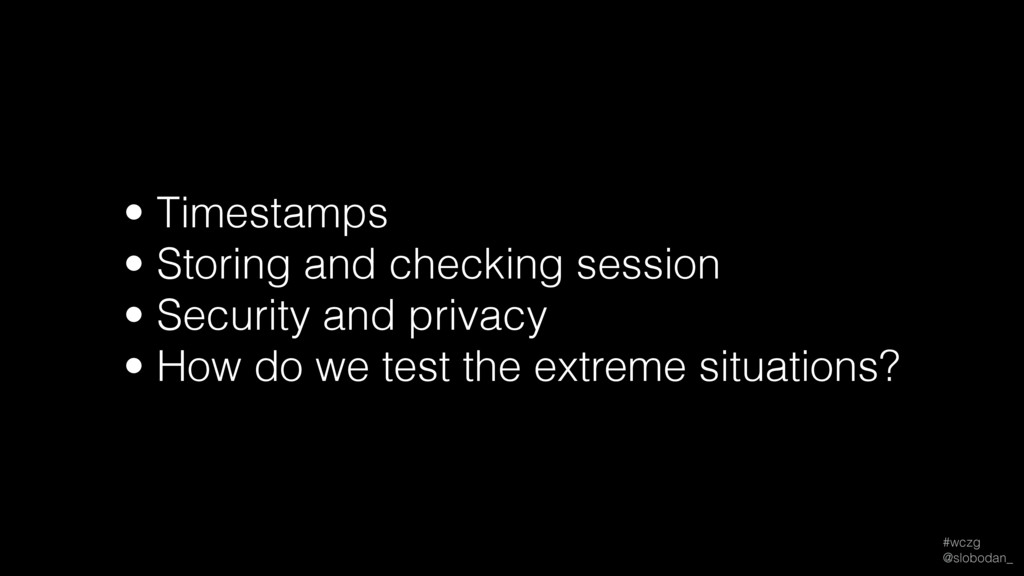 #wczg @slobodan_ • Timestamps • Storing and ch...