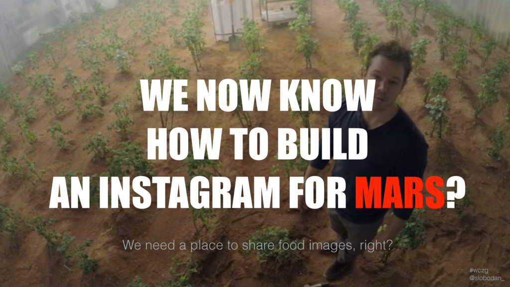 #wczg @slobodan_ WE NOW KNOW HOW TO BUILD AN...