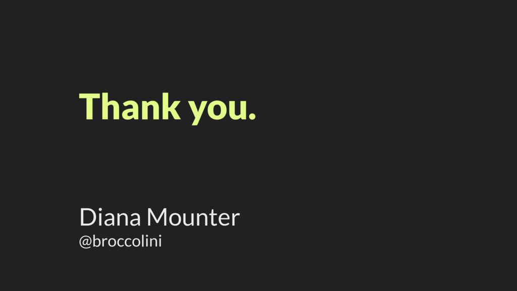 Diana Mounter @broccolini Thank you.