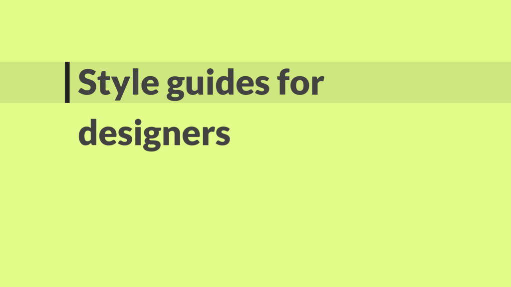 Style guides for designers