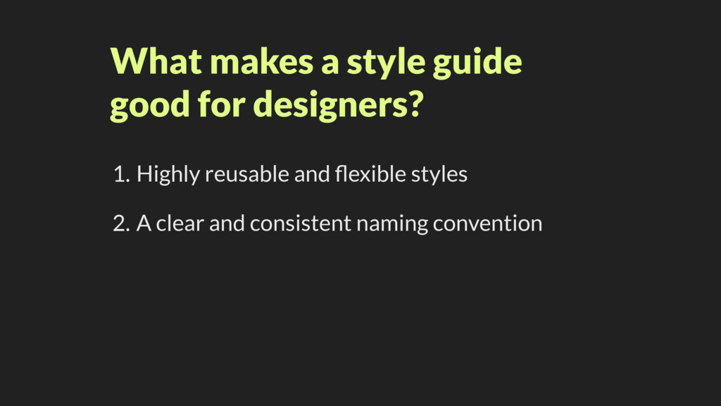 What makes a style guide good for designers? 1....
