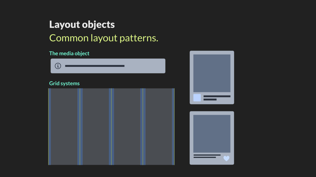 ! Layout objects Common layout patterns. The me...
