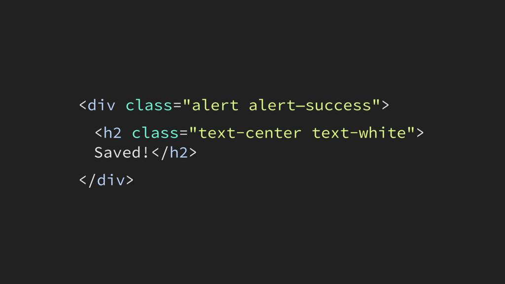"""<div class=""""alert alert—success""""> <h2 class=""""te..."""