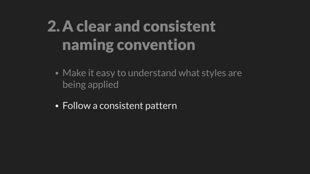 2.A clear and consistent  naming convention • ...