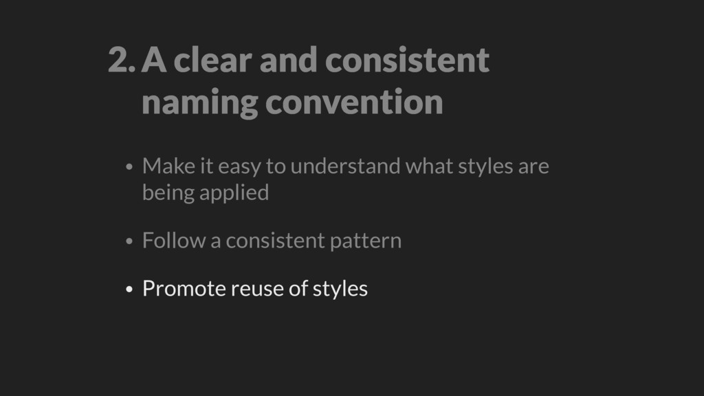 2.A clear and consistent 