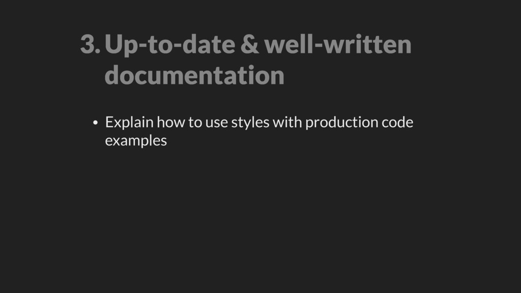 3.Up-to-date & well-written documentation • Exp...