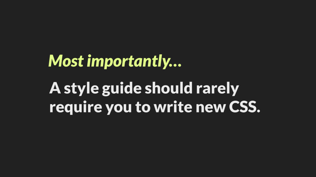 Most importantly… A style guide should rarely r...
