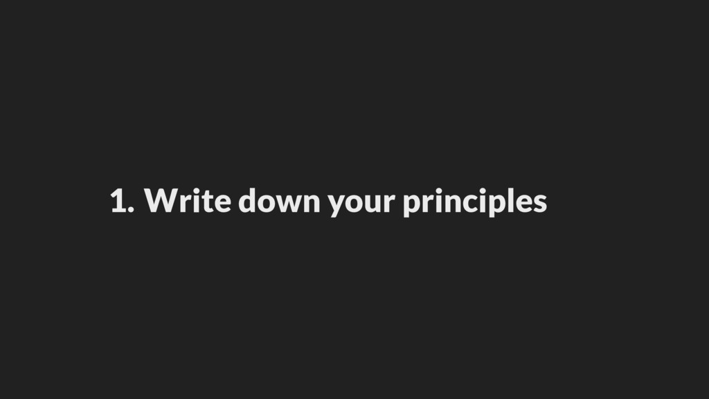 1. Write down your principles