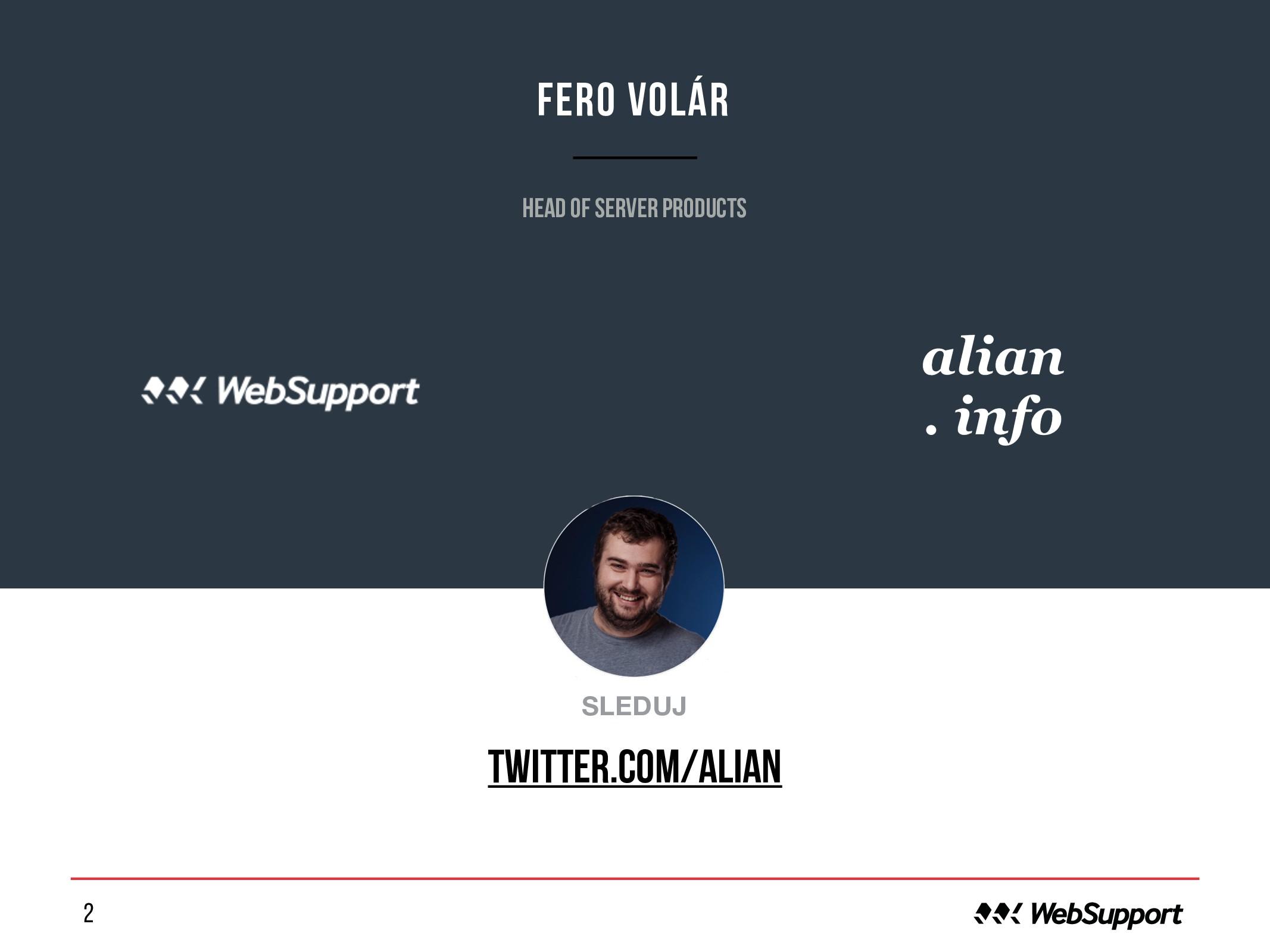 2 Fero Volár Head of server products o SLEDUJ t...