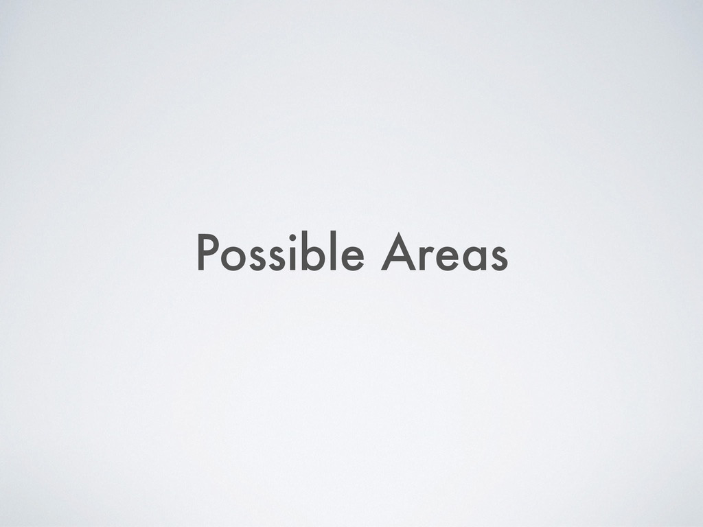 Possible Areas