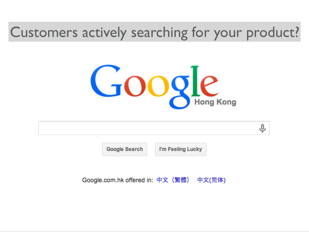 Customers actively searching for your product?