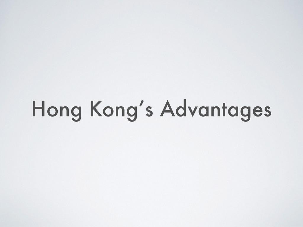Hong Kong's Advantages