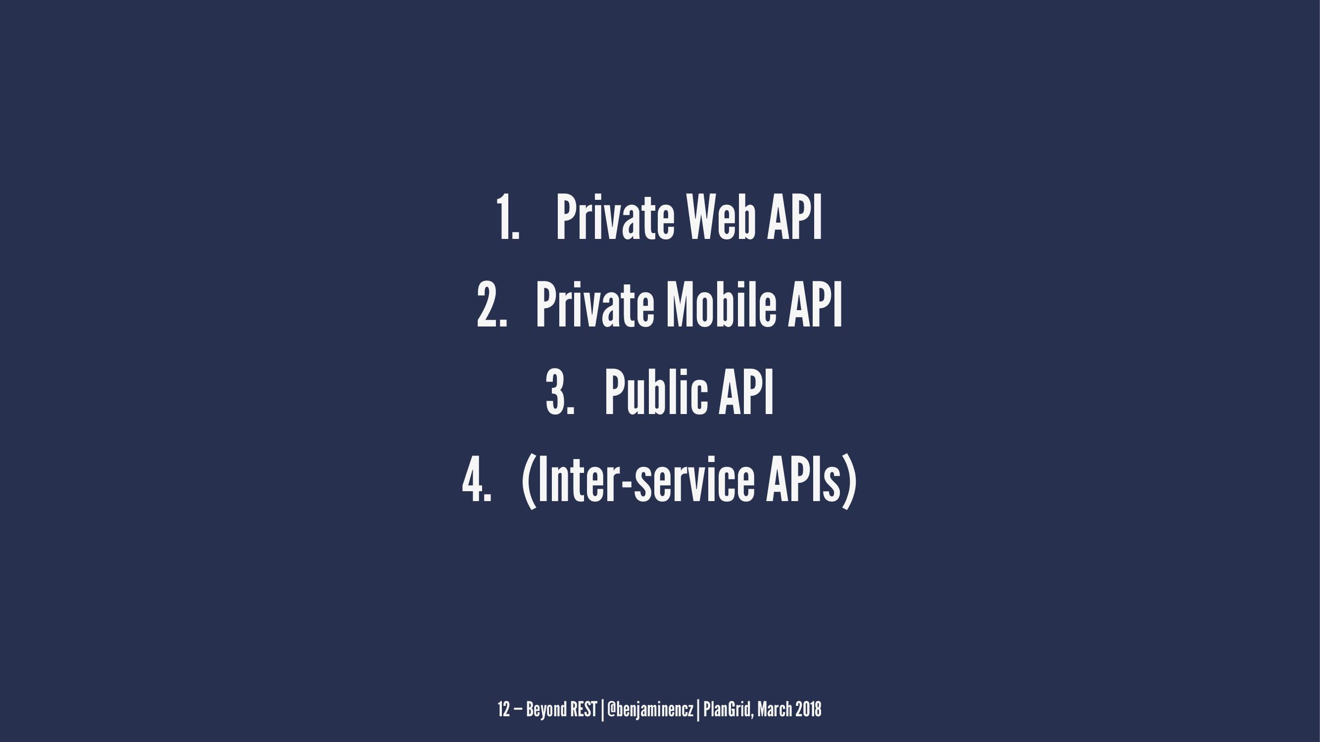 1. Private Web API 2. Private Mobile API 3. Pub...