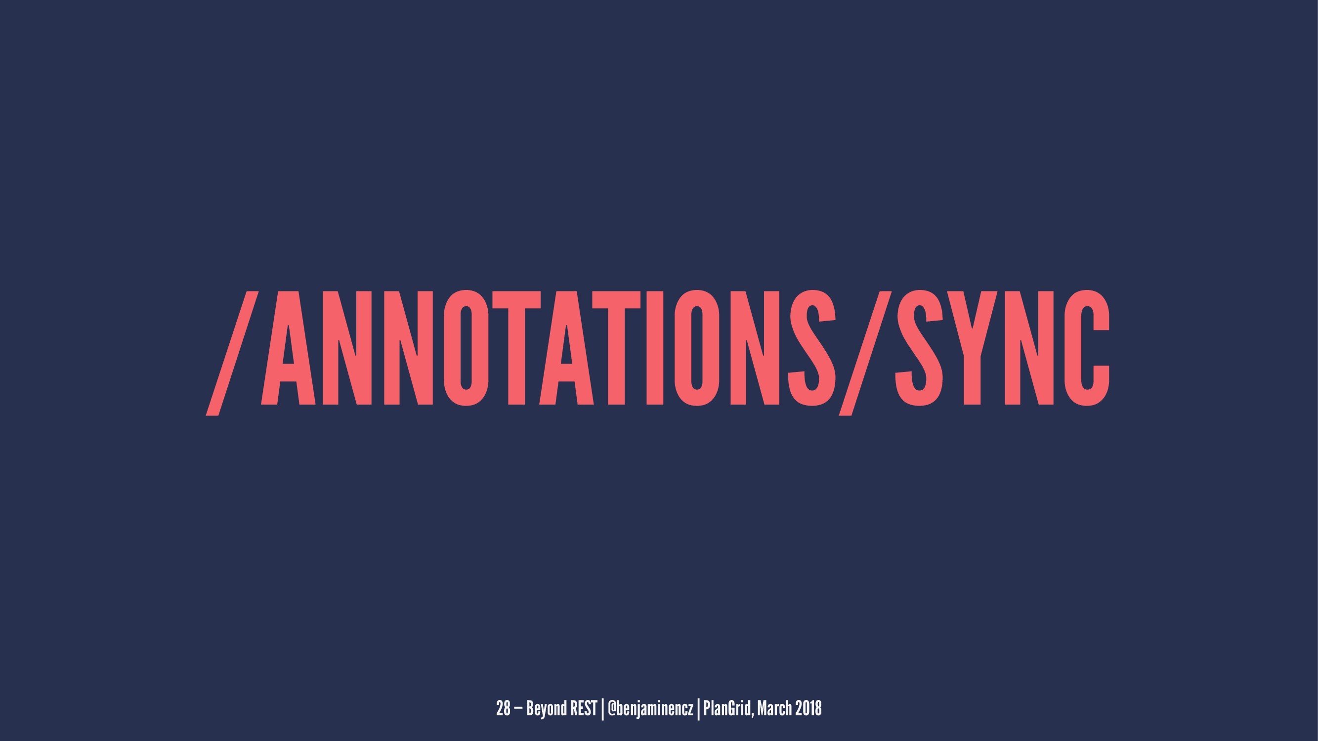 /ANNOTATIONS/SYNC 28 — Beyond REST | @benjamine...