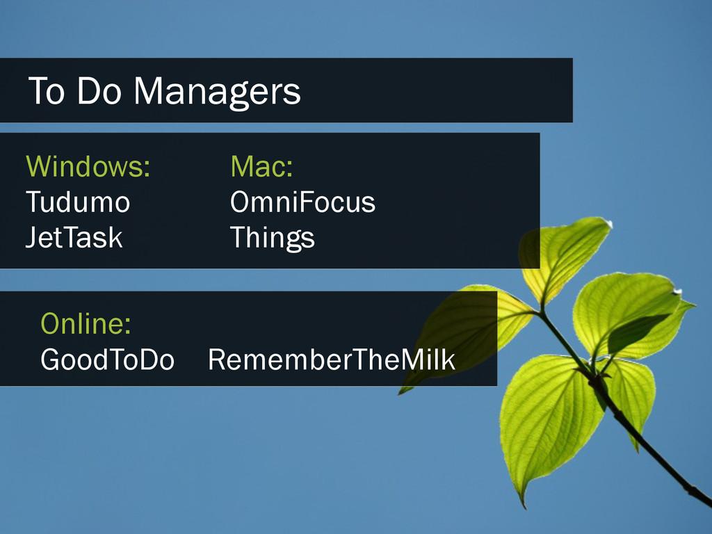 To Do Managers Windows: Tudumo JetTask Mac: Omn...