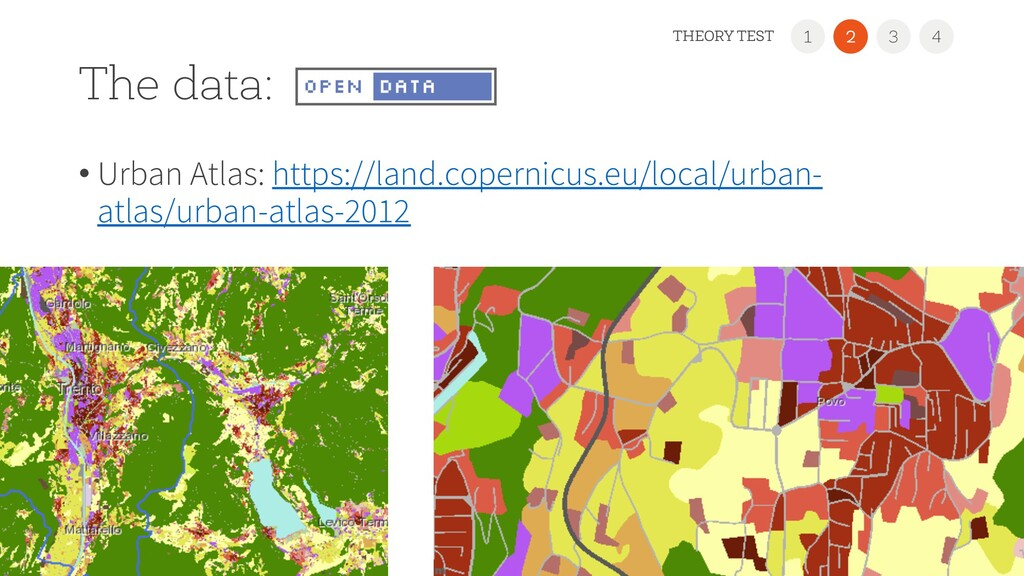The data: 28 1 3 4 THEORY TEST 2 • Urban Atlas:...