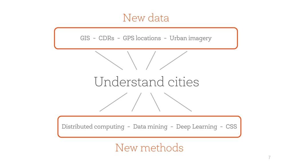 7 Understand cities New methods New data