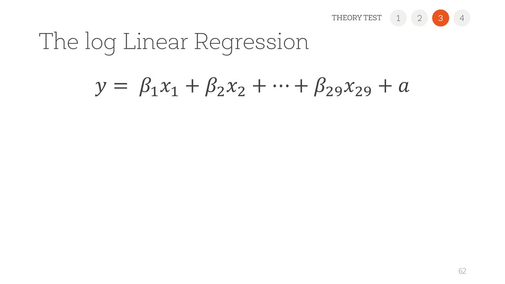 """The log Linear Regression 62  = ! ! + """" """" + ⋯ +..."""