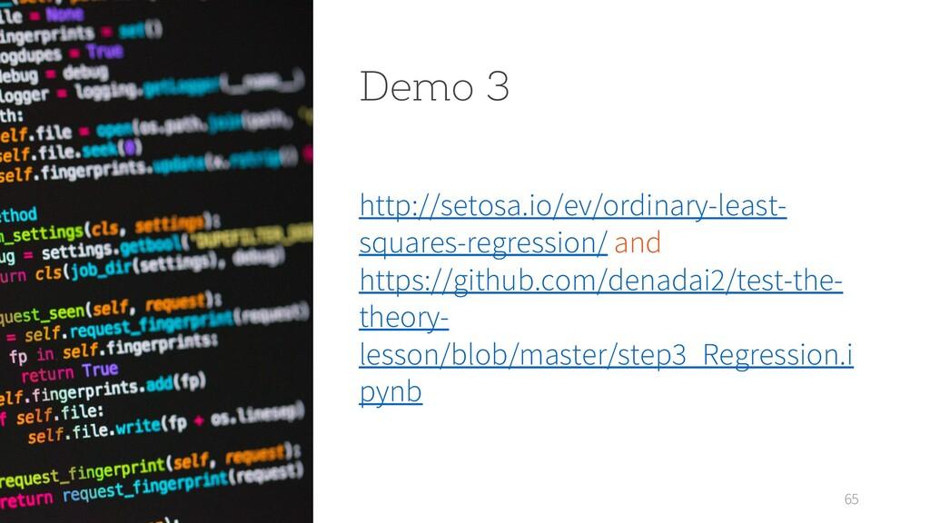 Demo 3 http://setosa.io/ev/ordinary-least- squa...