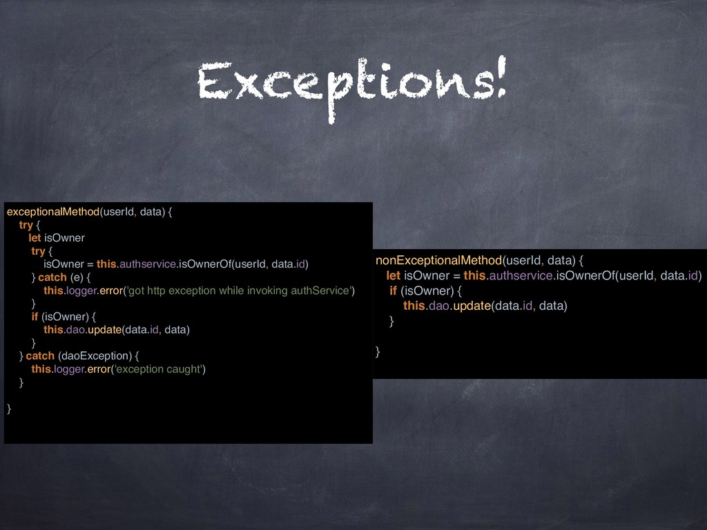 Exceptions! exceptionalMethod(userId, data) { t...