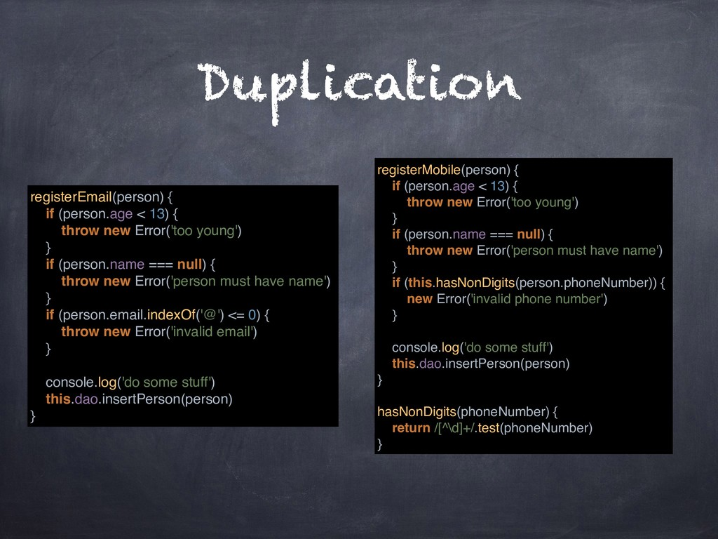 Duplication registerEmail(person) { if (person....