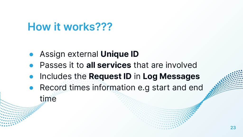 How it works??? 23 ● Assign external Unique ID ...
