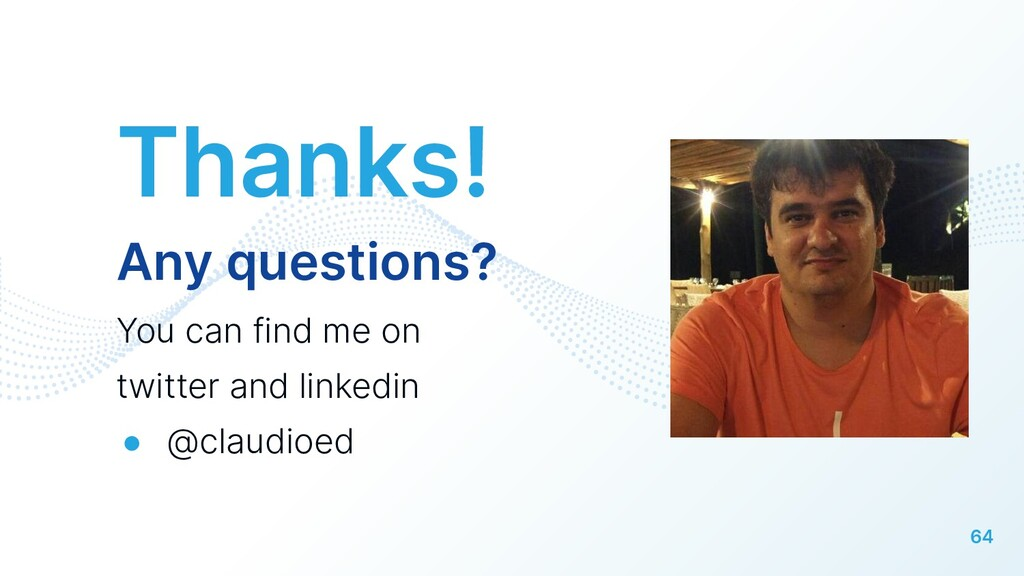 Thanks! Any questions? You can find me on twitt...