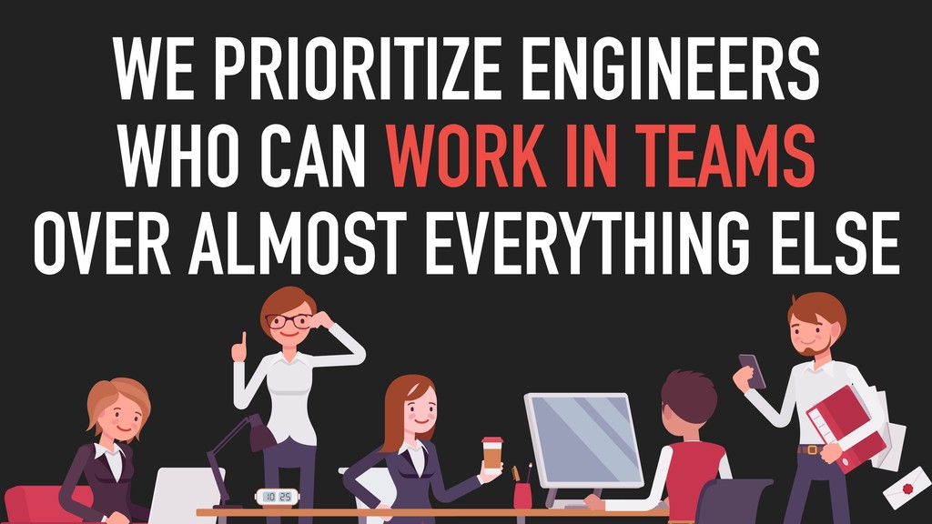 @yonbergman WE PRIORITIZE ENGINEERS  WHO CAN W...