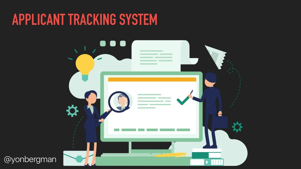 @yonbergman APPLICANT TRACKING SYSTEM