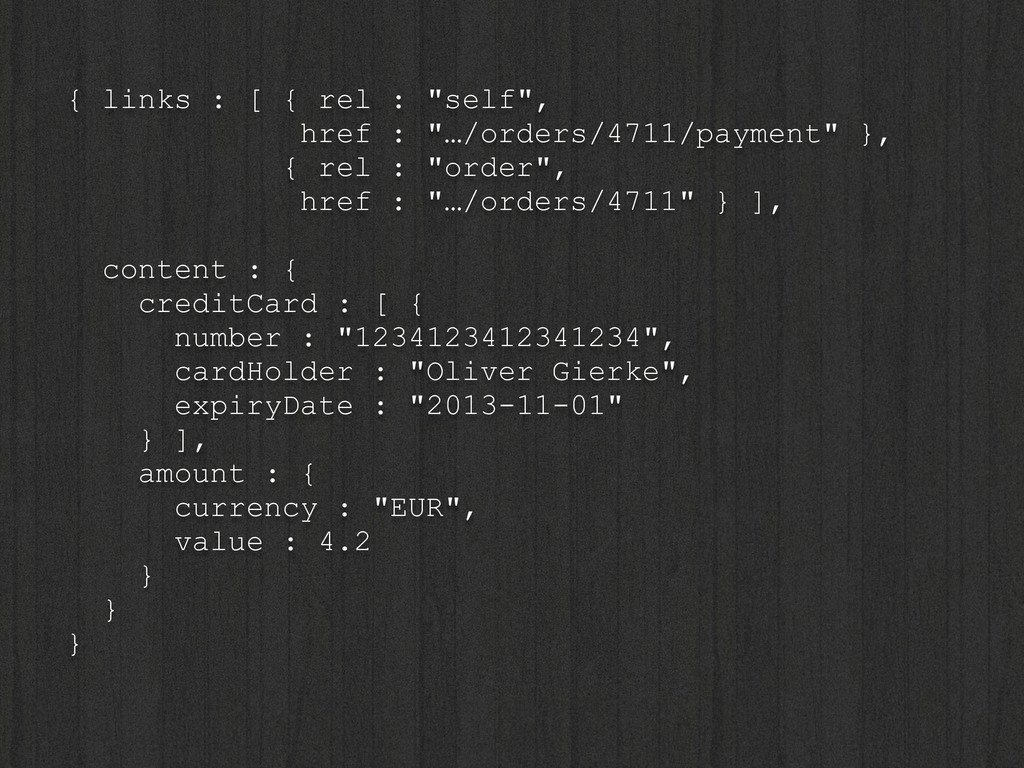 """{ links : [ { rel : """"self"""", href : """"…/orders/47..."""