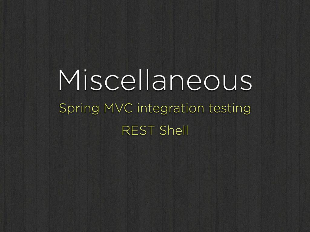 Miscellaneous Spring MVC integration testing RE...