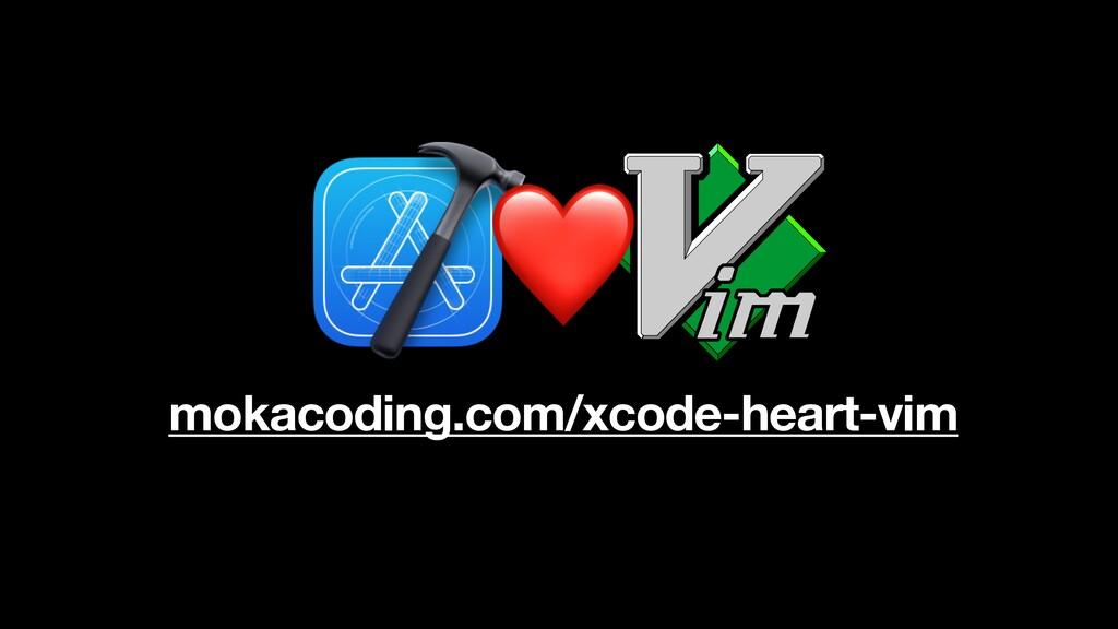 mokacoding.com/xcode-heart-vim ❤