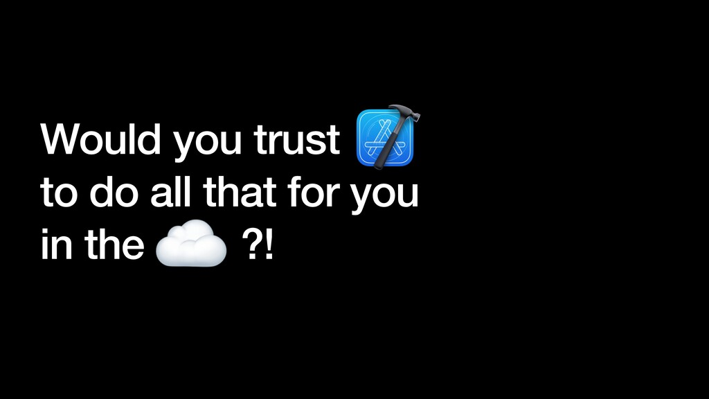 ☁ Would you trust to do all that for you in the...