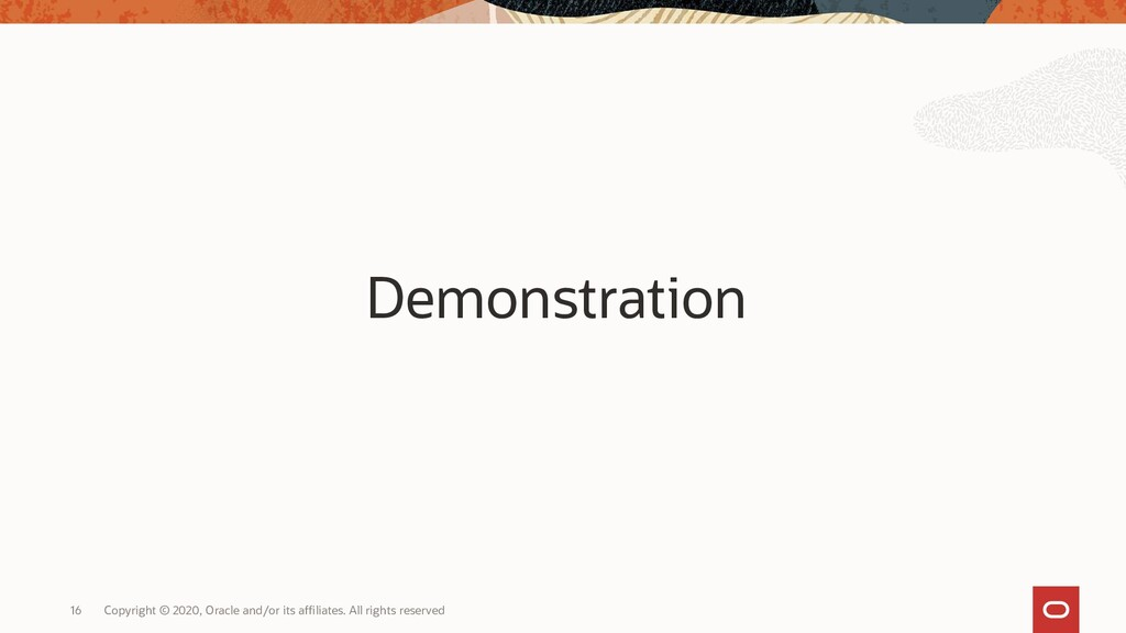 16 Demonstration Copyright © 2020, Oracle and/o...